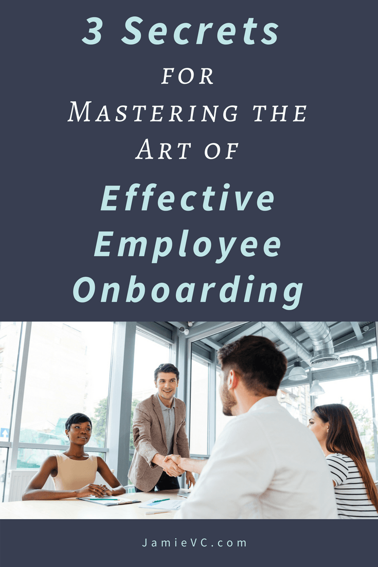 three secrets for mastering the art of effective employee onboarding